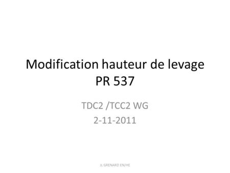 Modification hauteur de levage PR 537