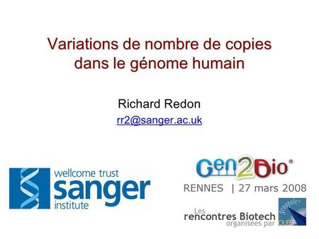 Variations de nombre de copies dans le génome humain Richard Redon