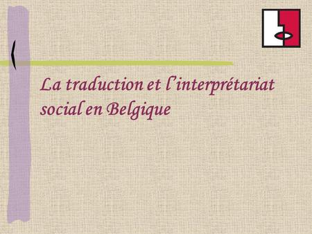 La traduction et l'interprétariat social en Belgique