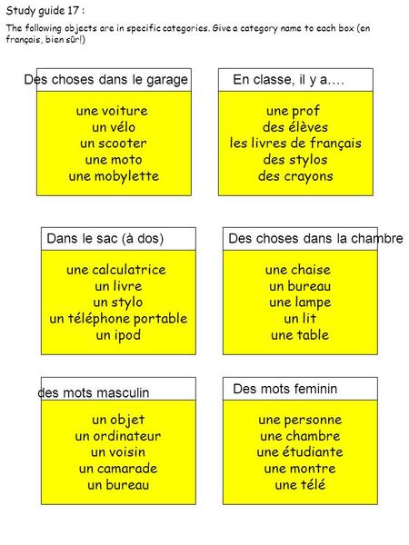 Study guide 17 : The following objects are in specific categories. Give a category name to each box (en français, bien sûr!) une voiture un vélo un scooter.
