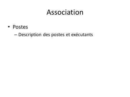 Association Postes – Description des postes et exécutants.