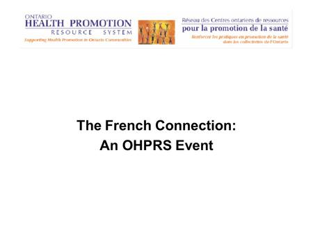 The French Connection: An OHPRS Event. Alcohol Policy Network (APN)