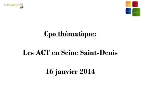 Les ACT en Seine Saint-Denis
