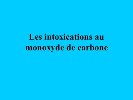 Les intoxications au monoxyde de carbone