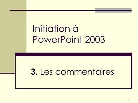 Initiation à PowerPoint 2003