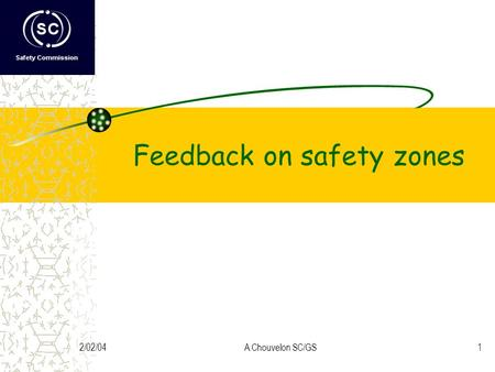 2/02/04A.Chouvelon SC/GS1 Feedback on safety zones.
