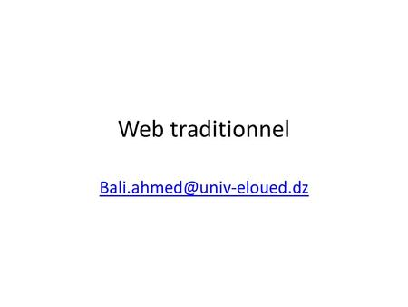 Web traditionnel Bali.ahmed@univ-eloued.dz.