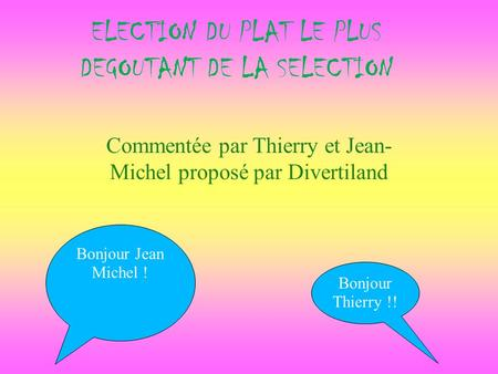 ELECTION DU PLAT LE PLUS DEGOUTANT DE LA SELECTION