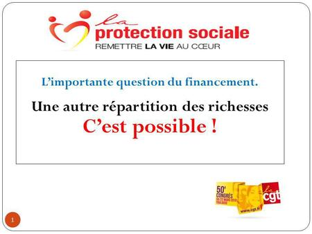 1 Limportante question du financement. Une autre répartition des richesses Cest possible !