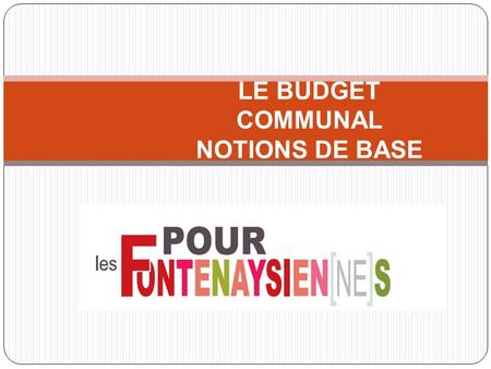 LE BUDGET COMMUNAL NOTIONS DE BASE