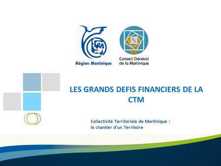 LES GRANDS DEFIS FINANCIERS DE LA CTM