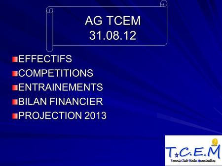 AG TCEM 31.08.12 EFFECTIFSCOMPETITIONSENTRAINEMENTS BILAN FINANCIER PROJECTION 2013.