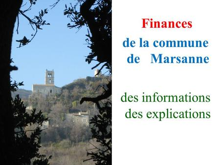 0 Finances de la commune de Marsanne des informations des explications.