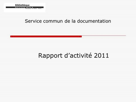 Service commun de la documentation Rapport dactivité 2011.