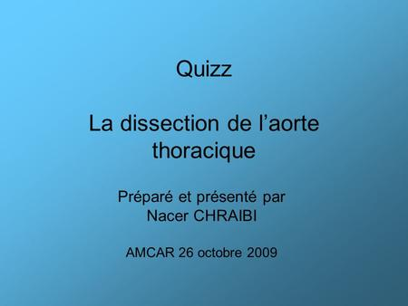 Quizz La dissection de l'aorte thoracique