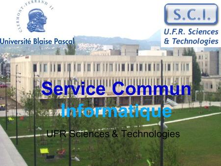 Service Commun Informatique UFR Sciences & Technologies.