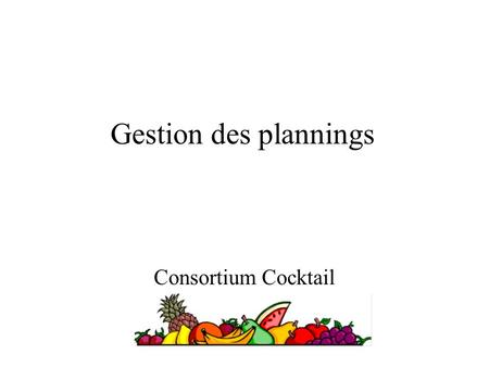 Gestion des plannings Consortium Cocktail.