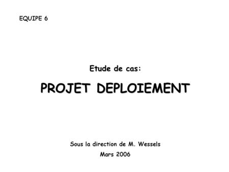 Sous la direction de M. Wessels