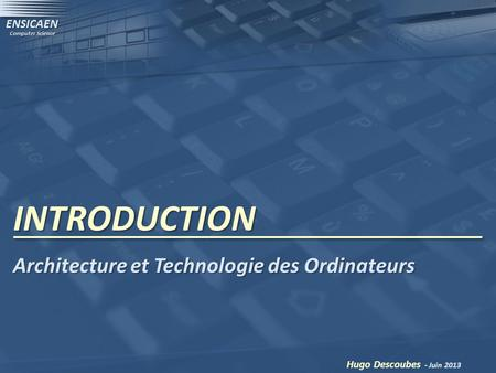 INTRODUCTION Architecture et Technologie des Ordinateurs