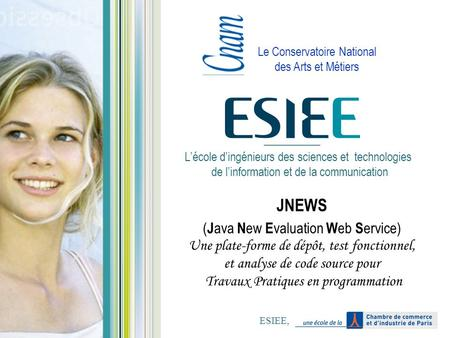 Lécole dingénieurs des sciences et technologies de linformation et de la communication JNEWS ( J ava N ew E valuation W eb S ervice) Une plate-forme de.