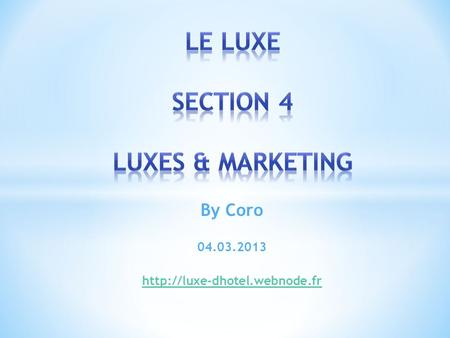 Le Luxe section 4 Luxes & Marketing