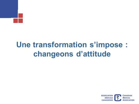 Une transformation simpose : changeons dattitude.