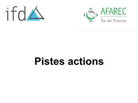 Pistes actions.