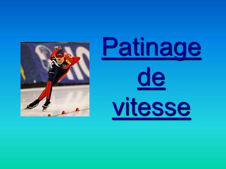 Patinage de vitesse.