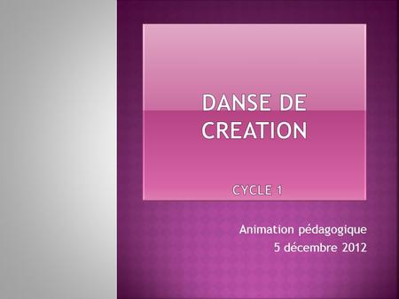 DANSE de creation CYCLE 1