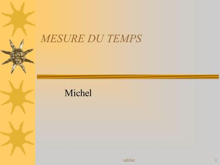 MESURE DU TEMPS Michel sablier.