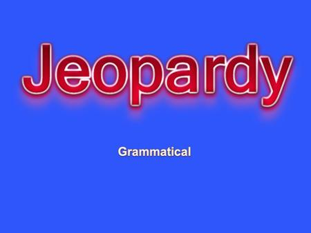 Grammatical Created by Educational Technology Network. www.edtechnetwork.com 2009.
