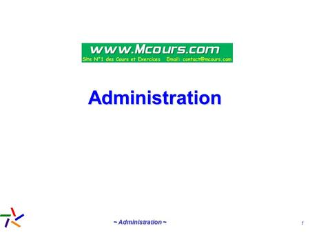 ~ Administration ~ 1 AdministrationAdministration.