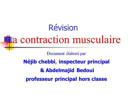 Révision La contraction musculaire