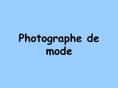 Photographe de mode.