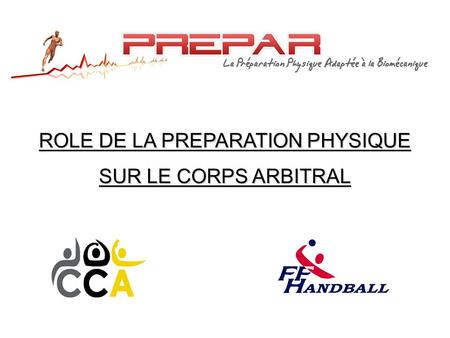 ROLE DE LA PREPARATION PHYSIQUE SUR LE CORPS ARBITRAL.