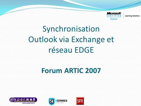 Synchronisation Outlook via Exchange et réseau EDGE Forum ARTIC 2007