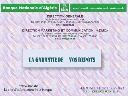 DIRECTION MARKETING ET COMMUNICATION « DMC» LA GARANTIE DE VOS DEPOTS