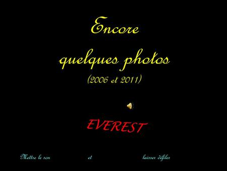 Encore quelques photos (2006 et 2011) EVEREST