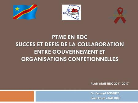 PLAN eTME RDC Dr Bernard BOSSIKY Point Focal eTME RDC