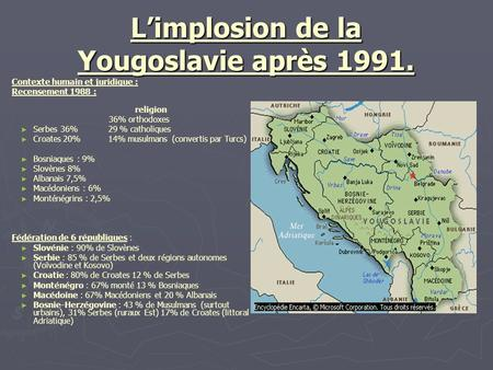 L'implosion de la Yougoslavie après 1991.