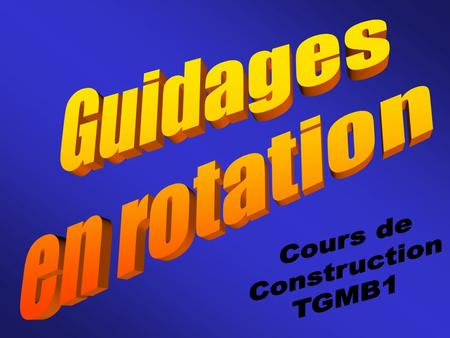 Guidages en rotation Cours de Construction TGMB1.