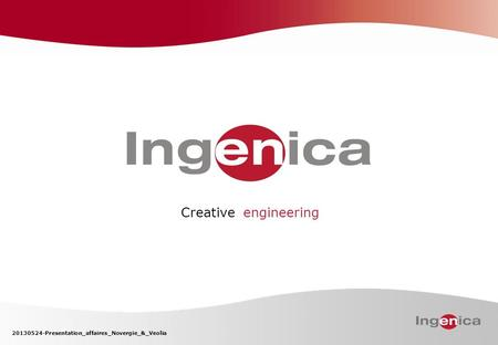 Creative engineering 20130524-Presentation_affaires_Novergie_&_Veolia.