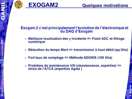 EXOGAM2 Quelques motivations