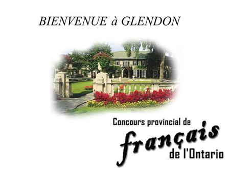 BIENVENUE à GLENDON.