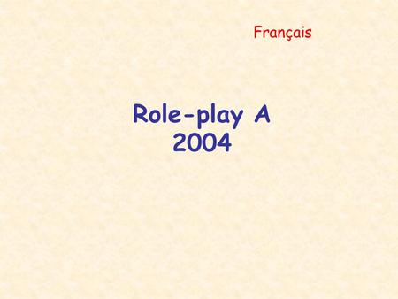 Français Role-play A 2004.
