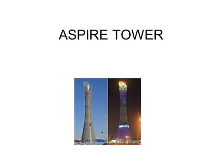 ASPIRE TOWER.