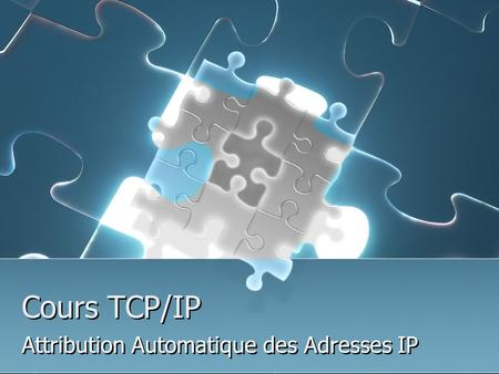 Attribution Automatique des Adresses IP