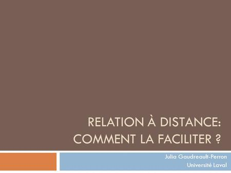 RELATION À DISTANCE: COMMENT LA FACILITER ?