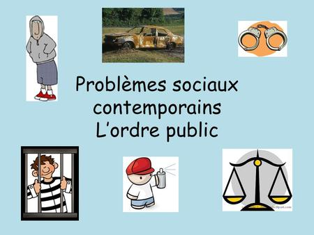 Problèmes sociaux contemporains Lordre public. Checklist Shade each box red, yellow or green to identify areas for revision rouge jaune vert.