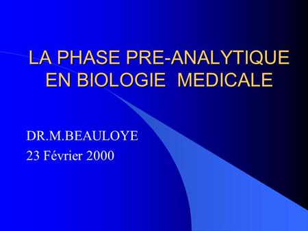 LA PHASE PRE-ANALYTIQUE EN BIOLOGIE MEDICALE